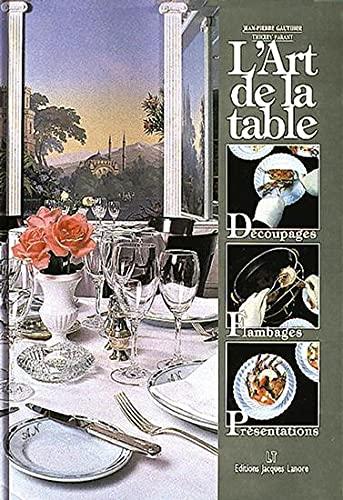 9782862682099: L'Art de la table : Découpages - Flambages - Présentations