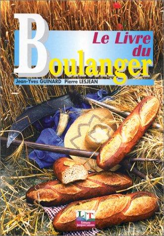 le Livre Du Boulanger: Jean-Yves Guinard, Pierre