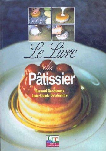 9782862682723: Le livre du pâtissier, nouvelle édition, 2000