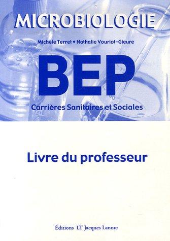 9782862683621: Microbiologie BEP Carri�res Sanitaires et Sociales : Livre du professeur