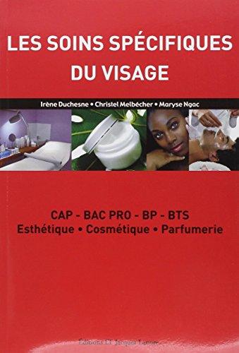 9782862684130: Les soins spécifiques du visage : CAP-BAC PRO-BP-BTS Esthétique, Cosmétique, Parfumerie