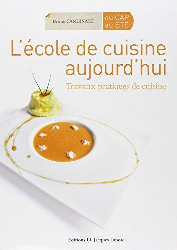 9782862684161: L'école de cuisine aujourd'hui : Travaux pratiques de cuisine