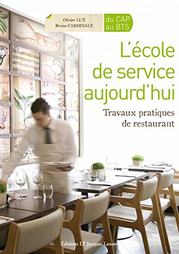 9782862684567: L'école de service aujourd'hui : Travaux pratiques de restaurant