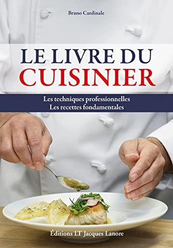 9782862685120: Livre du cuisinier : Les techniques professionnelles - Les recettes fondamentales