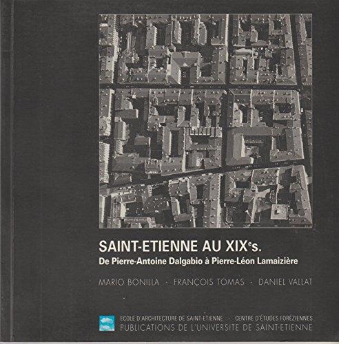 9782862720630: Saint-Etienne au XIXe siècle : L'immeuble, la rue, la ville, de Pierre-Antoine Dalgabio à Pierre-Léon Lamaizière