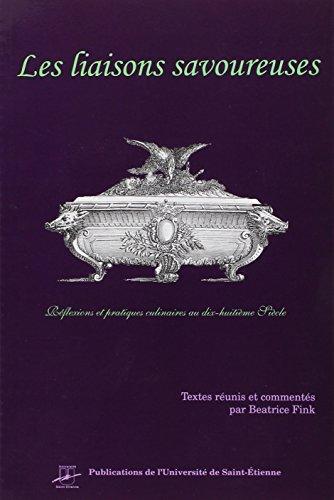 9782862720708: Les liaisons savoureuses : Réflexions et pratiques culinaires au XVIIIe siècle