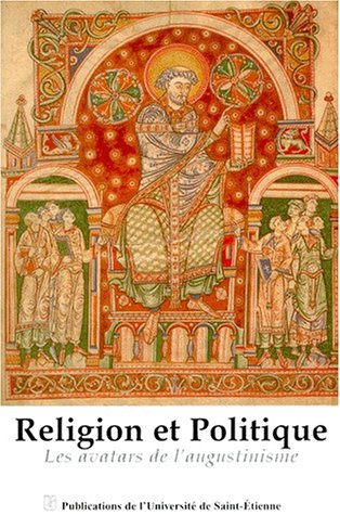 9782862721385: RELIGION ET POLITIQUE : LES AVATARS DE L'AUGUSTINISME. Actes du Colloque du 4 au 7 octobre 1995
