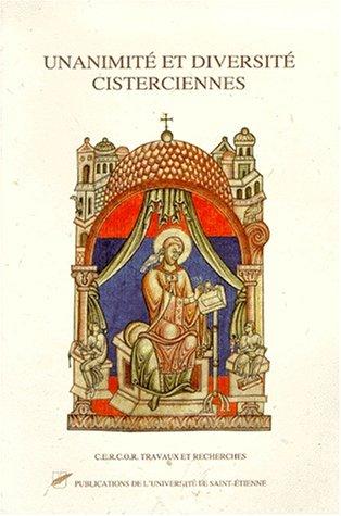 9782862721774: Unanimit� et diversit� cisterciennes, filiations, r�seaux, relectures du XIIe si�cle au XVIIe si�cle