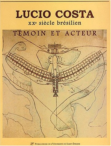 9782862722177: Lucio costa témoin et acteur (French Edition)