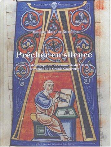 9782862722801: Prêcher en silence : Enquête codicologique sur les manuscrits du XIIe siècle provenant de la Grande Chartreuse