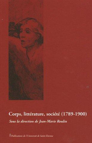 9782862723846: Corps, littérature, société (1789-1900)