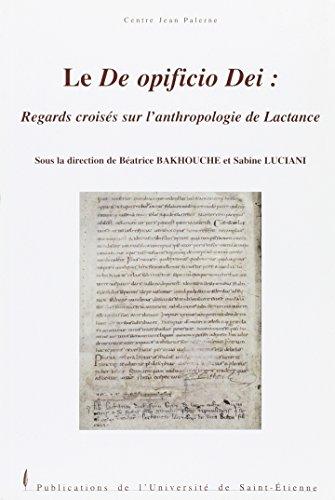 Le De opificio Dei : regards croisés: Béatrice Bakhouche; Sabine