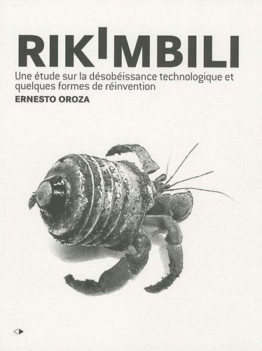 9782862725277: Rikimbili : Une �tude sur la d�sob�issance technologique et quelques formes de r�invention