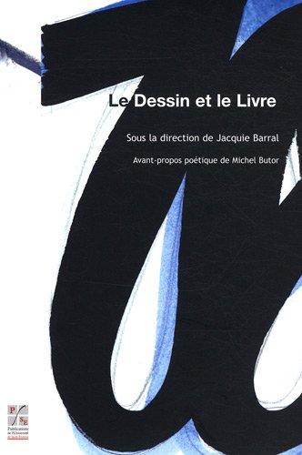 Le dessin et le livre (French Edition): Jacquie Barral
