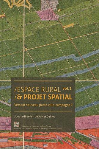 9782862726007: Espace rural & projet spatial : Volume 2, Vers un nouveau pacte ville-campagne ?
