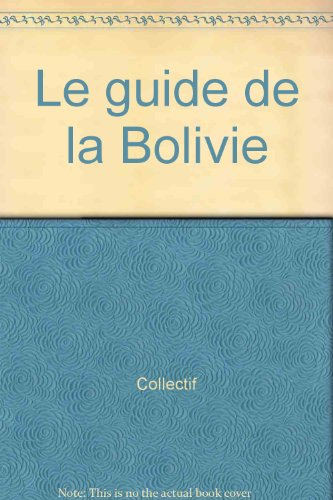 Le guide de la Bolivie
