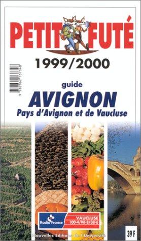 9782862737348: PETIT FUTE AVIGNON, Pays d'Avignon et de Vaucluse (Départements)