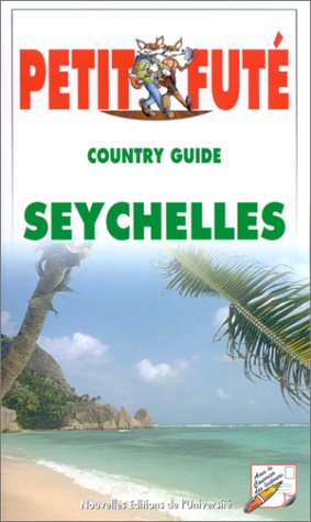 PETIT FUTE. COUNTRY GUIDE SEYCHELLES