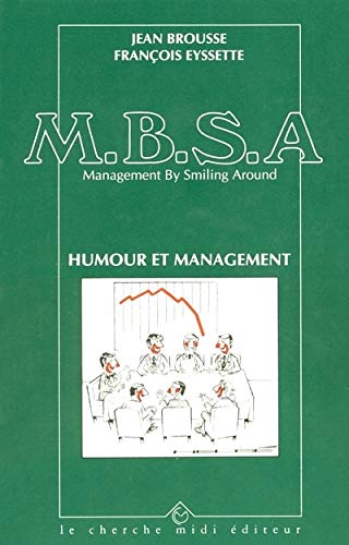 9782862741321: MBSA, management by smiling around : Humour et management