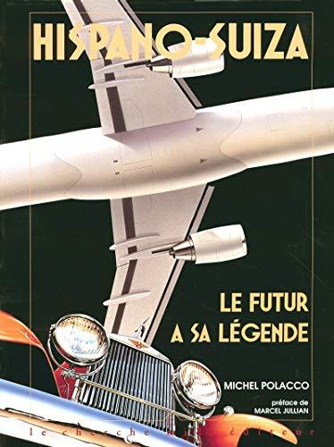 """9782862742717: Hispano-Suiza: Le futur a sa légende (Collection """"Ciels du monde"""") (French Edition)"""
