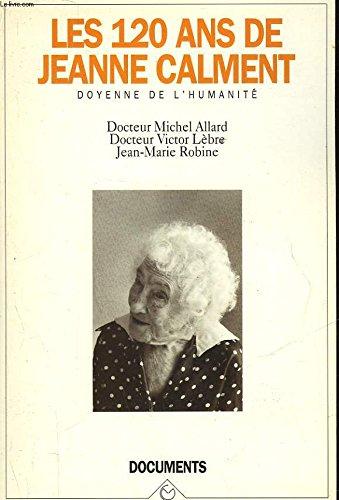 Les 120 ans de Jeanne CALMENT Doyenne: M. ALLARD V.