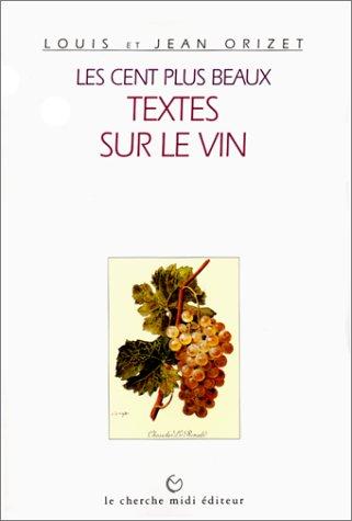 9782862743998: Les Cent plus beaux textes sur le vin