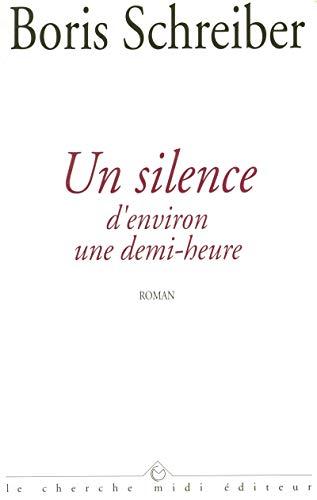 9782862744506: UN Silence D'Environ Une Demi-Heure (Collection