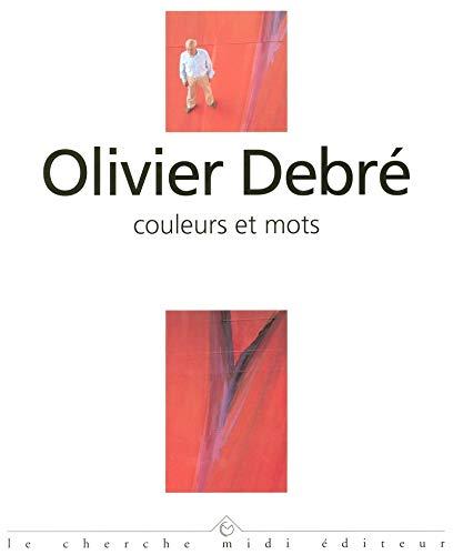 Couleurs et mots: Olivier DebrÃ