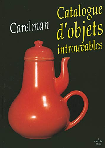 Catalogue d'objets introuvables (French Edition) (9782862745299) by Jacques Carelman