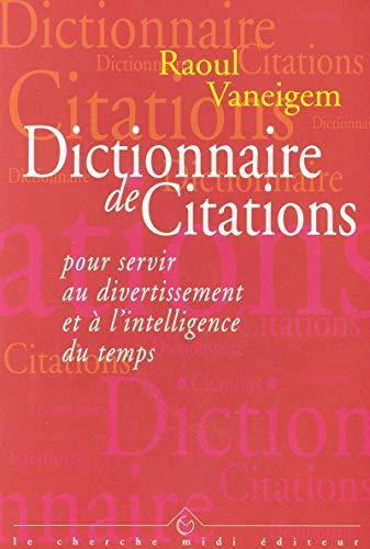 9782862745541: Dictionnaire de citations pour servir au divertissement et à l'intelligence du temps