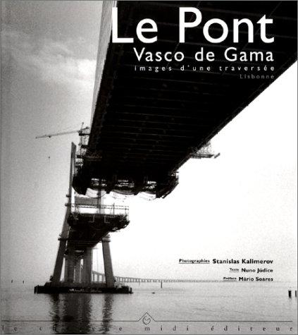 9782862745619: Le Pont Vasco de Gama. Images d'une traversée