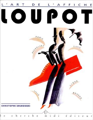 Ch. Loupot, 1892-1962 (French Edition): Christophe Zagrodzki