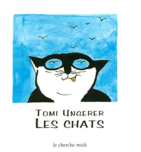 Les Chats (French Edition) (286274607X) by Tomi Ungerer