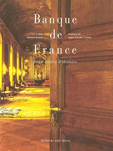 Banque de France. Deux siècles d'histoire: Tristan Gaston-Breton; Jean-Claude Trichet