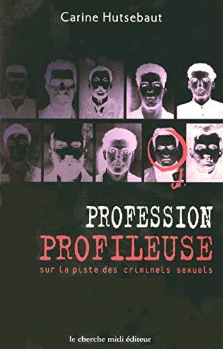9782862748153: Profession profileuse : Sur la piste des tueurs en série