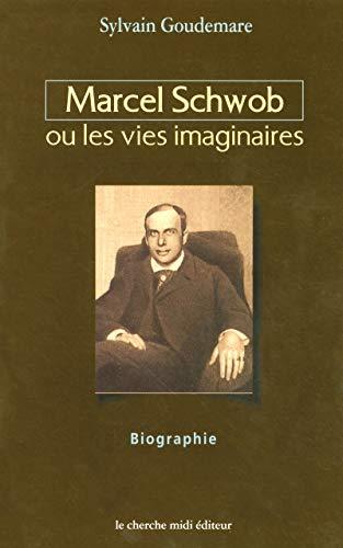 9782862748191: Marcel Schwob ou les vies imaginaires. Biographie (Documents)