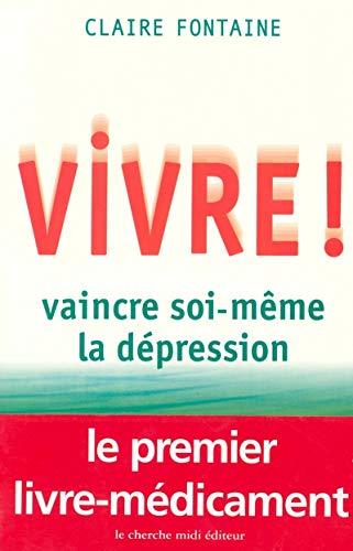 9782862748412: Vivre ! vaincre soi-même la dépression