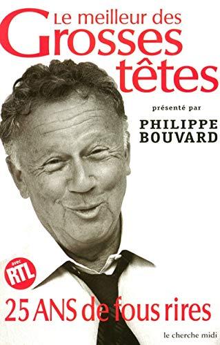 Le Meilleur des grosses têtes : 25 ans de fous rires: Philippe Bouvard
