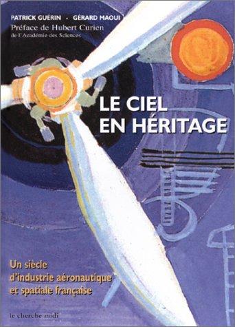 9782862748771: Le Ciel en héritage : Un siècle d'industrie aéronautique et spaciale française