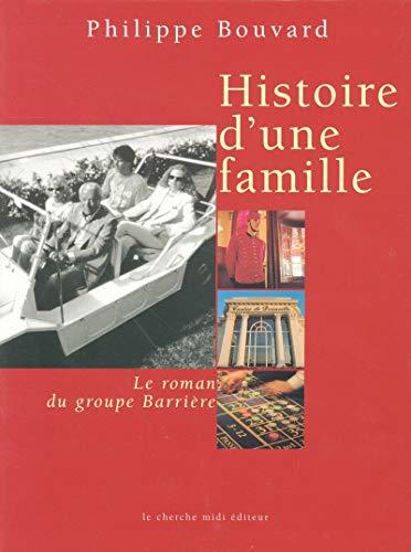 9782862748818: Histoire d'une famille : Le Roman du groupe Barrière