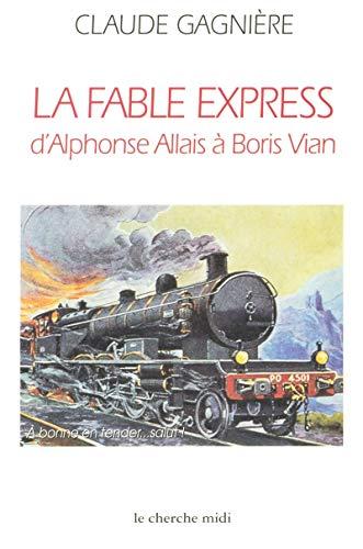 9782862749754: La Fable Express d'Alphonse Allais à Boris Vian