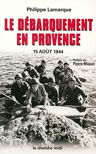 9782862749921: Le Débarquement en Provence : 15 août 1944