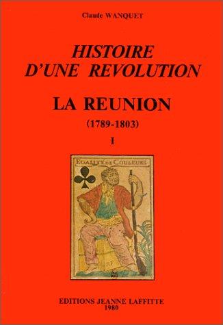 9782862760285: Histoire d'une r�volution : La R�union 1789-1803 - Tome 1