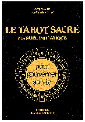 LE TAROT SACRE ; MANUEL INITIATIQUE