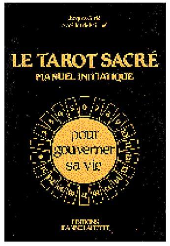 LE TAROT SACRE ; MANUEL INITIATIQUE: GIRIE, JACQUES ; MIRIBEL, AMEDEE DE