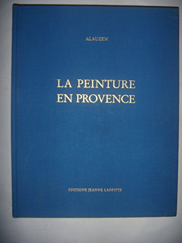 La peinture en Provence: Alauzen