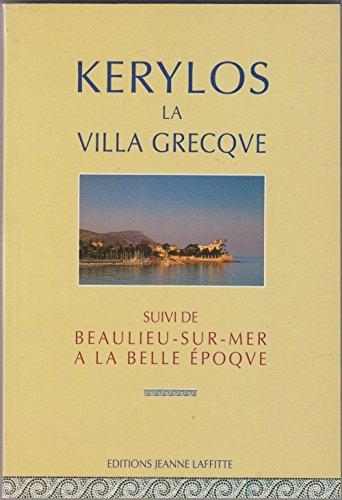 9782862762524: Kerylos, la villa grecque: Beaulieu à la Belle Epoque (French Edition)