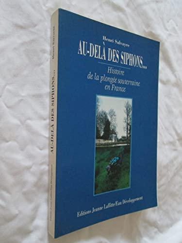 9782862762760: Au-delà des siphons: Histoire de la plongée souterraine en France (French Edition)