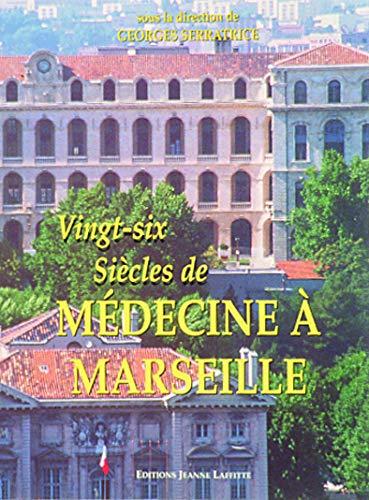 9782862763088: Vingt-six siècles de médecine à Marseille