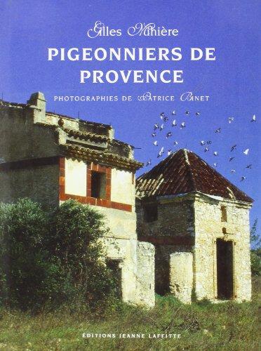 9782862763095: Pigeonniers de Provence: De l'art et de la maniere du colombier (French Edition)